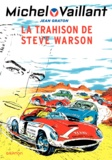 Jean Graton - Michel Vaillant Tome 6 : La trahison de Steve Warson.