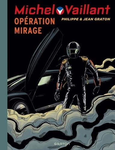 Jean Graton et Philippe Graton - Michel Vaillant Tome 64 : Opération mirage.