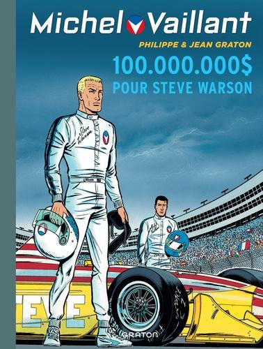 Jean Graton et Philippe Graton - Michel Vaillant Tome 66 : 100 000 000 $ pour Steve Warson.
