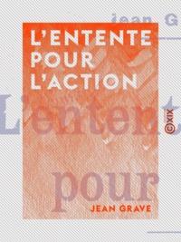 Jean Grave - L'Entente pour l'action.