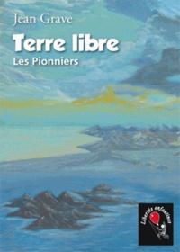 Jean Grave - Terre libre - Les Pionniers.