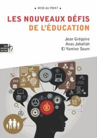Jean Grégoire et El Yamine Soum - Les nouveaux défis de l'éducation - Rénover l'éducation, transformer la société.