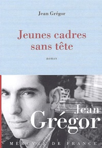 Jean Grégor - Jeunes cadres sans tête.