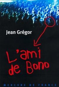 Jean Grégor - L'ami de Bono.