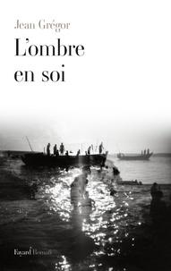 Jean Grégor - L'ombre en soi.