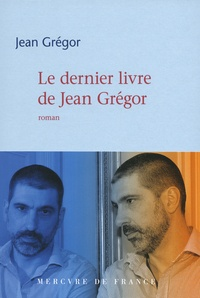 Jean Grégor - Le dernier livre de Jean Grégor.
