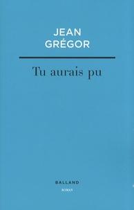Jean Grégor - Tu aurais pu.