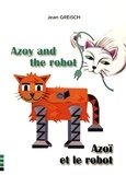 Jean Greisch - Azoï et le robot.