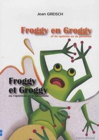 Jean Greisch - Froggy en Groggy of de optimist en de pessimist.