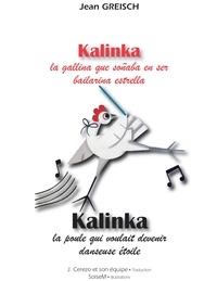 Jean Greisch et  SoiseM - Kalinka, la gallina que soñaba en ser bailarina estrella - Kalinka, la poule qui voulait devenir danseuse étoile - Conte philosophique bilingue français - espagnol.
