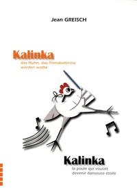 Jean Greisch - Kalinka - La poule qui voulait devenir danseuse étoile.