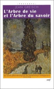 LArbre de vie et lArbre du savoir. - Le chemin phénoménologique de lherméneutique heideggérienne (1919-1923).pdf