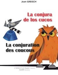 Jean Greisch et  SoiseM - La conjura de los cucos -La conjuration des coucous - Conte philosophique bilingue français - espagnol.