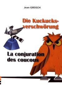 Jean Greisch - La conjuration des coucous.