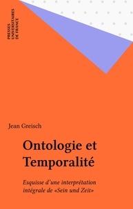 """Jean Greisch - Ontologie et temporalité - Esquisse d'une interprétation intégrale de """"Sein und Zeit""""."""