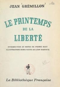 Jean Grémillon et Léon Barsacq - Le printemps de la liberté - Dialogue et découpage d'un film par le ministère de l'Éducation nationale, pour la célébration du centenaire de la Révolution de 1948.