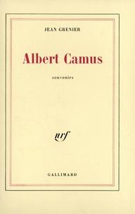 Jean Grenier - Albert Camus - Souvenirs.