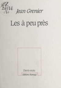 Jean Grenier - Les À-peu-près.