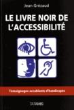 Jean Grezaud - Le livre noir de l'accessibilité.