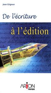 Jean Grignon - De l'écriture à l'édition.
