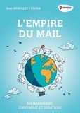 Jean Grimaldi d'Esdra - L'empire du mail - Management, contrôle et solitude.