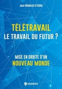 Jean Grimaldi d'Esdra - Télétravail, le travail du futur ?.