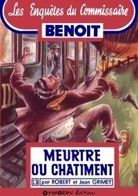Jean Grimey et Robert Grimey - Crime ou châtiment.