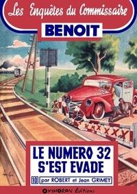Jean Grimey et Robert Grimey - Le numéro 32 s'est évadé.