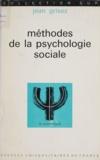 Jean Grisez et Paul Fraisse - Méthodes de la psychologie sociale.