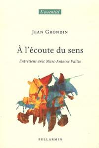 Jean Grondin - A l'écoute du sens.