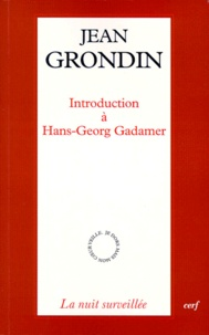 Jean Grondin - Introduction à Hans-Georg Gadamer.