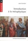 Jean Grondin - Introduction à la métaphysique.
