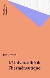 Jean Grondin - L'universalité de l'herméneutique.