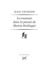 Jean Grondin - Le tournant dans la pensée de Martin Heidegger.