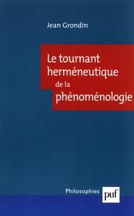 Jean Grondin - Le tournant herméneutique de la phénoménologie.