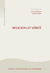 Jean Grondin - Religion et vérité - La philosophie de la religion à l'âge séculier.