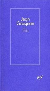 Jean Grosjean - Élie.