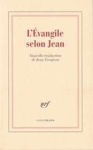 Jean Grosjean - L'Evangile selon Jean.