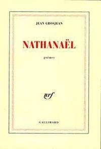 Jean Grosjean - Nathanaël - Poèmes.