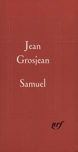 Jean Grosjean - Samuel.