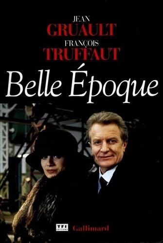 Jean Gruault et François Truffaut - Belle époque.