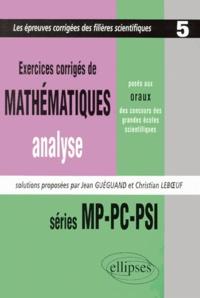 Jean Gueguand et Christian Leboeuf - Exercices de mathématiques, analyse, posés aux oraux des concours des grandes écoles scientifiques - Séries MP-PC-PSI, 1997-1998-1999.