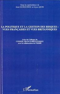 Jean Guéguinou et Joyce Quin - La politique et la gestion des risques : vues françaises et vues britanniques.
