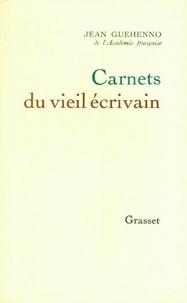 Jean Guéhenno - Carnets du vieil écrivain.