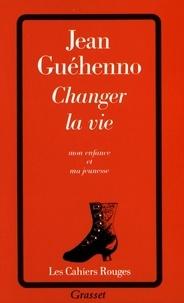 Téléchargez les livres électroniques en espagnol Changer la vie  - Mon enfance et ma jeunesse (Litterature Francaise) par Jean Guéhenno 9782246353225 RTF ePub