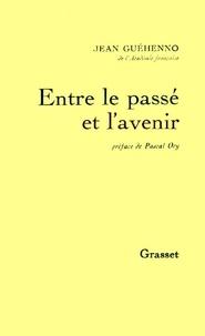 Jean Guéhenno - Entre le passé et l'avenir.