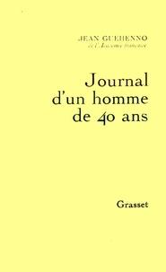 Jean Guéhenno - Journal d'un homme de 40 ans.