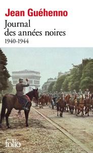 Jean Guéhenno - Journal des années noires - 1940-1944.