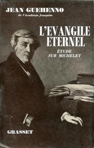 Jean Guéhenno - L'évangile éternel.