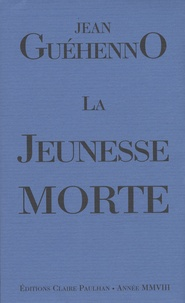 Jean Guéhenno - La jeunesse morte.